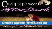 [PDF] Caught in the Woods After Dark [mmf, fantasy, werewolf paranormal menage] Popular Online