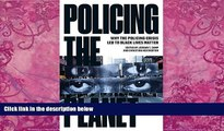 Books to Read  Policing the Planet: Why the Policing Crisis Led to Black Lives Matter  Best Seller