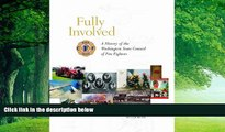 Big Deals  Fully Involved: A History Of The Washington State Council Of Firefighters  Best Seller
