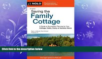 complete  Saving the Family Cottage: A Guide to Succession Planning for Your Cottage, Cabin, Camp