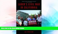 Must Have  Labor s Civil War in California: The NUHW Healthcare Workers  Rebellion  Premium PDF