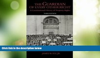 Big Deals  The Guardian of Every Other Right: A Constitutional History of Property Rights