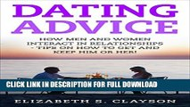 Dating Advice: How Men and Women Interact in Relationships - Tips on How to Get and Keep Him or