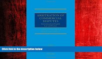 FREE DOWNLOAD  Arbitration of Commercial Disputes: International and English Law and Practice