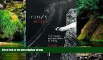 READ FULL  Irony s Edge: The Theory and Politics of Irony  READ Ebook Full Ebook