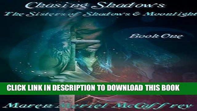 [PDF] Chasing Shadows (Sisters of Shadows   Moonlight Book 1) Full Collection