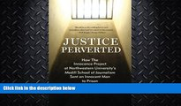 FAVORITE BOOK  Justice Perverted: How The Innocence Project at Northwestern University s  Medill