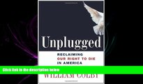 FULL ONLINE  Unplugged: Reclaiming Our Right to Die in America