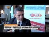 Balkan Ülkeleri Medya Buluşması'da TRT Genel Müdürü Şenol Göka'nın Açıklamaları  - TRT Avaz