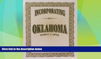 FREE DOWNLOAD  Incorporating in Oklahoma Without a Lawyer  BOOK ONLINE