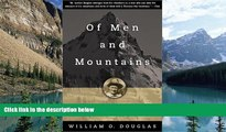 Big Deals  Of Men and Mountains: The Classic Memoir of Wilderness Adventure  Full Ebooks Most Wanted