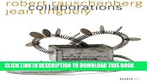[PDF] Robert Rauschenberg   Jean Tinguely: Collaborations (English and German Edition) Full Online