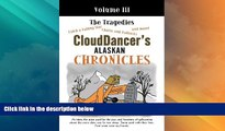 Must Have PDF  CloudDancer s Alaskan Chronicles, Vol. 3: The Tragedies  Full Read Most Wanted
