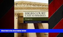 FREE DOWNLOAD  High Court Case Summaries on Property, Keyed to Dukeminier, 7th READ ONLINE