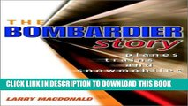 [PDF] The Bombardier Story: Planes, Trains, and Snowmobiles Popular Colection