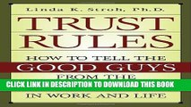 [PDF] Trust Rules: How to Tell the Good Guys from the Bad Guys in Work and Life Full Online