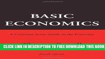 New Book Basic Economics: A Common Sense Guide to the Economy