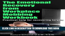 [PDF] The Emotional Recovery from Workplace Mobbing Workbook: Practical Help for Recovering