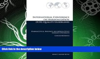complete  International Conference on Harmonisation (ICH) Quality Guidelines: Pharmaceutical,