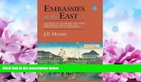 FULL ONLINE  Embassies in the East: The Story of the British and Their Embassies in China, Japan