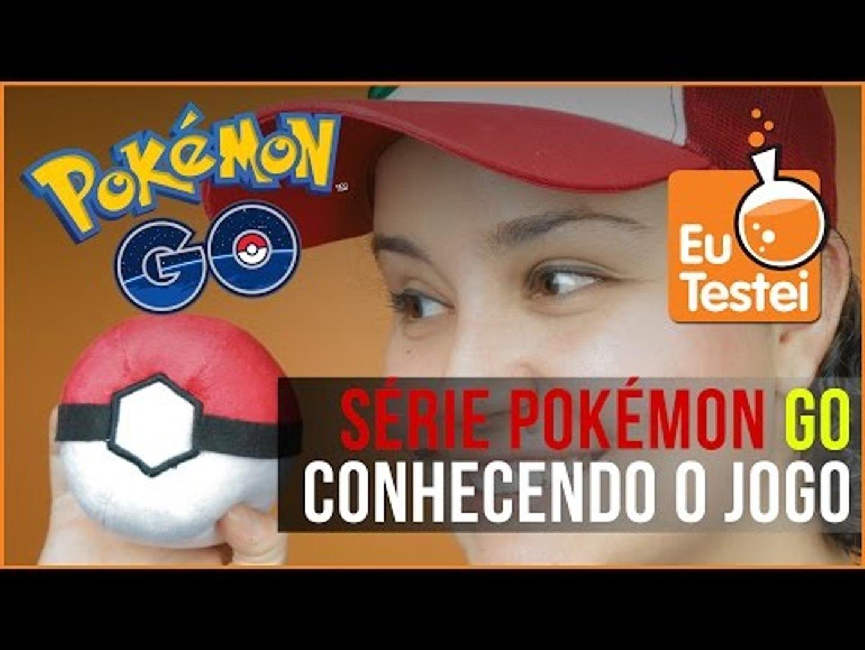 Começando a jogar Pokémon Go - Série EuTestei Pokémon Go
