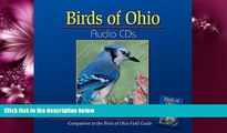 For you Birds of Ohio Audio CDs: Compatible with Birds of Ohio Field Guide