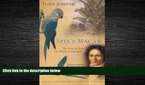 For you Spix s Macaw: The Race to Save the World s Rarest Bird