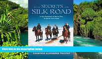 Big Deals  The Last Secrets of the Silk Road: In the Footsteps of Marco Polo by Horse and Camel