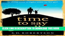 [PDF] Time to Say Goodbye: a heartbreaking novel about a father s love for his daughter Full Online