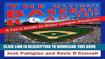 [PDF] The Ultimate Baseball Road-Trip: A Fan s Guide to Major League Stadiums Full Online