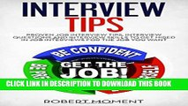 [PDF] Interview Tips: Proven Job Interview Tips, Interview Questions and Interview Skills to Get