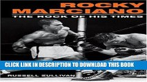 [PDF] Rocky Marciano: The Rock of His Times (Sport and Society) Full Online