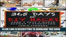 [PDF] 365 Days of DIY Hacks - Home, Parenting, Pets, Gifts, Budged: (DIY Household Hacks, DIY