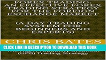 New Book FOREX : AN EFFECTIVE FOREX TRADING STRATEGY FOR THE FOREIGN EXCHANGE MARKET   (A Day