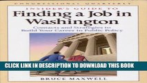 [PDF] Insider s Guide to Finding a Job in Washington: Contacts and Strategies to Build Yoru Career