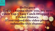 Top 5 Easy Catch Dropped in Cricket History | Cricket Funny Video