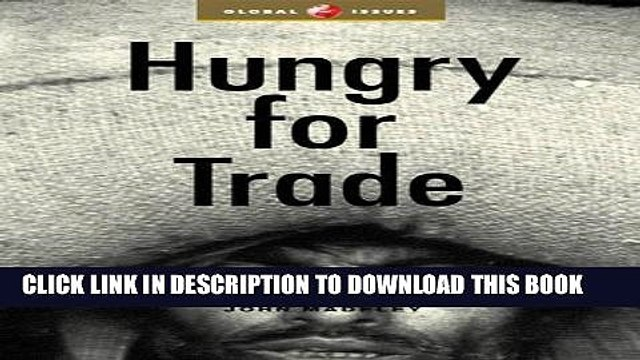 Collection Book Hungry for Trade: How the Poor Pay for Free Trade (Global Issues Series)