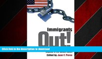 DOWNLOAD Immigrants Out!: The New Nativism and the Anti-Immigrant Impulse in the United States