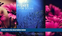 Enjoyed Read Fishes of the Open Ocean: A Natural History and Illustrated Guide