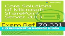 [PDF] Exam Ref 70-331 Core Solutions of Microsoft SharePoint Server 2013 (MCSE) Popular Collection