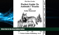 For you Pocket Guide - Animal Tracks - Hunting - Animal Tracks - Guide to Animal Tracks - Andy