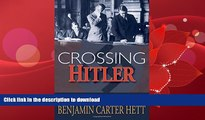 FAVORITE BOOK  Crossing Hitler: The Man Who Put the Nazis on the Witness Stand  GET PDF
