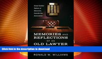 GET PDF  Memories and Reflections of an Old Lawyer: Grand Golden Tablets of Memories, Danville Bar