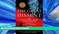 READ THE NEW BOOK The Great Dissent: How Oliver Wendell Holmes Changed His Mind--and Changed the