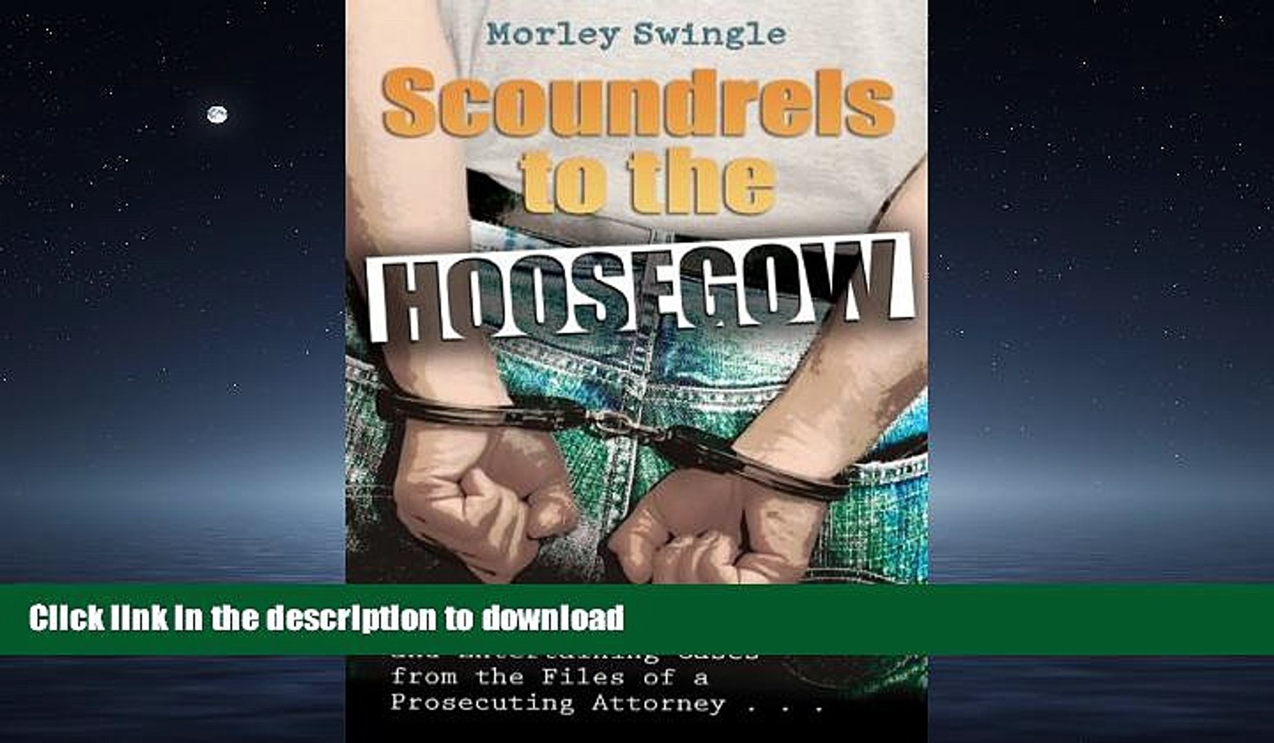 READ THE NEW BOOK Scoundrels to the Hoosegow: Perry Mason Moments and Entertaining Cases from the