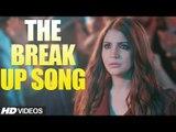 THE BREAKUP SONG - AE DIL HAI MUSHKIL ( ARIJIT SINGH ft. BADSHAH ) | RANBIR | ANUSHKA | AISHWARYA