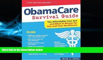read here  ObamaCare Survival Guide: The Affordable Care Act and What It Means for You and Your