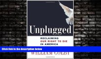 read here  Unplugged: Reclaiming Our Right to Die in America