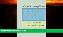 different   Legal Conceptions: The Evolving Law and Policy of Assisted Reproductive Technologies