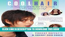 [PDF] Cool Hair: A Teenager s Guide to the Best Beauty Secrets on Hair, Makeup, and Style Popular